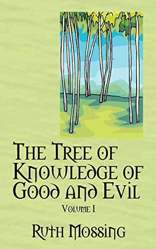 Book: The Tree of Knowledge of Good and Evil by Ruth Mossing