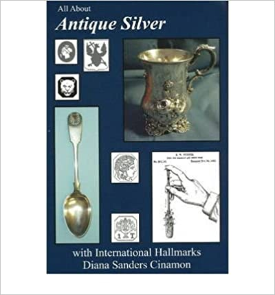 Book All About Antique Silver: with International Hallmarks (All About Antiques)- Common