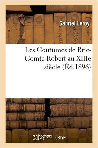 Lire un Les Coutumes de Brie-Comte-Robert au XIIIe siècle epub, pdf