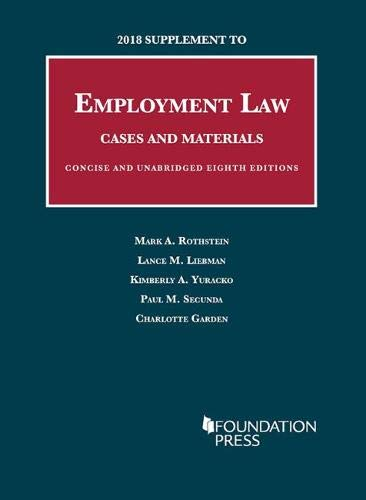 2018 Supplement to Employment Law, Cases and Materials, Unabridged and Concise 8th (University Casebook Series)