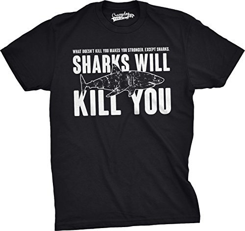 Mens Sharks Will Kill You Funny T Shirt Sarcasm Novelty Offensive Tee for Guys (Black) - XL -