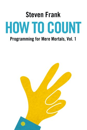 How to Count (Programming for Mere Mortals Book 1)
