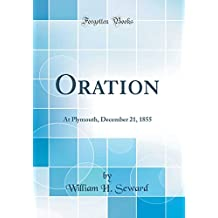 Oration: At Plymouth, December 21, 1855 (Classic Reprint)