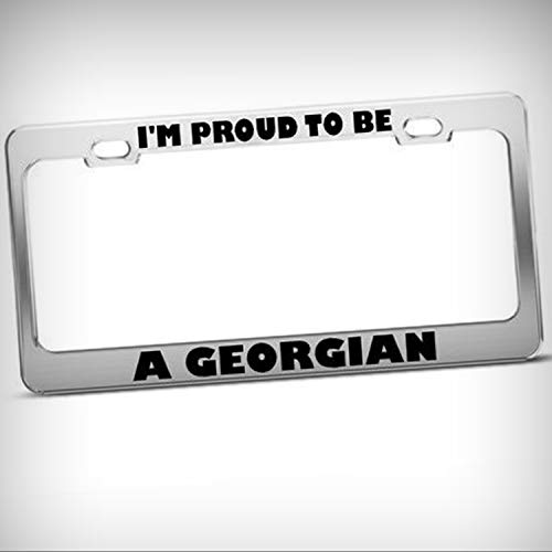 I'm Proud to Be A Georgian Georgia Tag Holder License Plate Frame Decorative Border - Novelty Plate \ Sign for Home Garage Office -