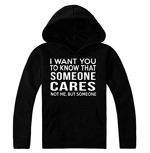I Want You To Know That Someone Cares, Not Me But Someone Women's Hoodie Pullover