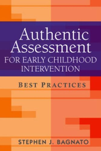 Authentic Assessment for Early Childhood Intervention: Best Practices (Guilford School Practitioner Series) by Bagnato EdD Stephen J. (2007-06-06) Hardcover