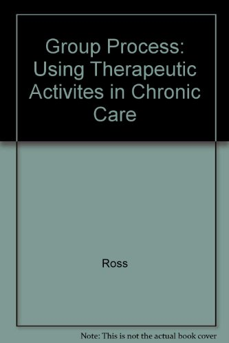 Group Process: Using Therapeutic Activities in Chronic Care