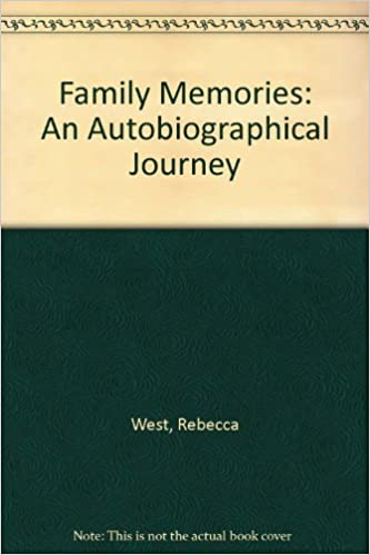Family Memories: An Autobiographical Journey by Rebecca West (1992-11-23)