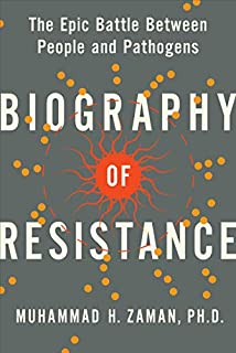 Book Cover: Biography of Resistance: The Epic Battle Between People and Pathogens