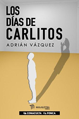 Los días de Carlitos (Spanish Edition)