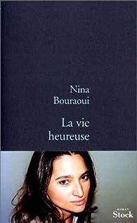 La Vie heureuse par Nina Bouraoui