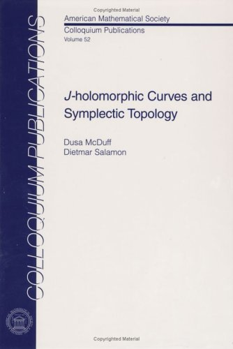 $J$-holomorphic Curves and Symplectic Topology (Colloquium Publications (Amer Mathematical Soc)) ebook