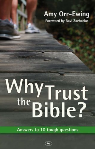 Why Trust the Bible?: Answers to 10 Tough Questions by Amy Orr-Ewing New larger format Edition (2008)