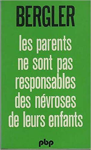 En ligne Les parents ne sont pas responsables des névroses de leurs enfants epub pdf