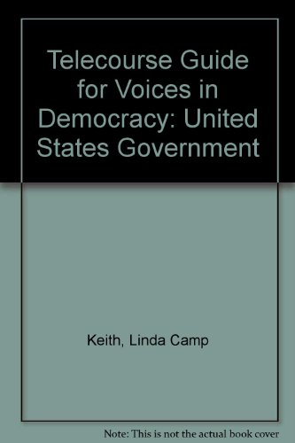 Voices in Democracy, United States Government, Telecourse Guide for