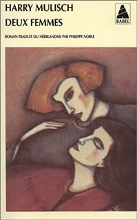 Deux femmes : roman, Mulisch, Harry