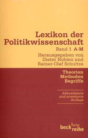 Lexikon der Politikwissenschaft, Theorien, Methoden, Begriffe, Bd. 1 A-M