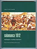 Salamanca 1812 : Wellington Crushes Marmont, Fletcher, Ian, 0275986152