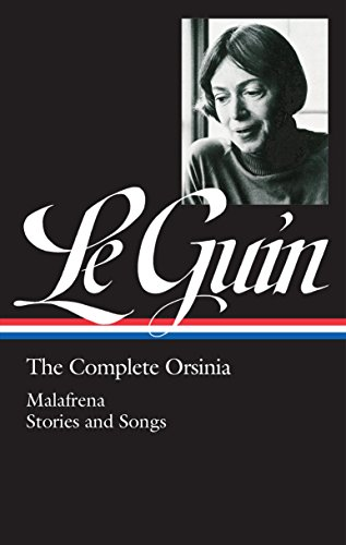 Download PDF Ursula K. Le Guin - The Complete Orsinia - Malafrena / Songs / Collected Stories