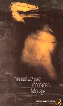Tatouage par Vázquez Montalbán