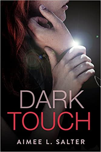 Book Review: Dark Touch by Aimee L. Salters