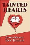Tainted Hearts, Garren San Julian, 0595325130