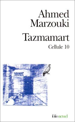 2070419916 - Marzouki, Ahmed: Tazmamart, Cellule 10 - كتاب