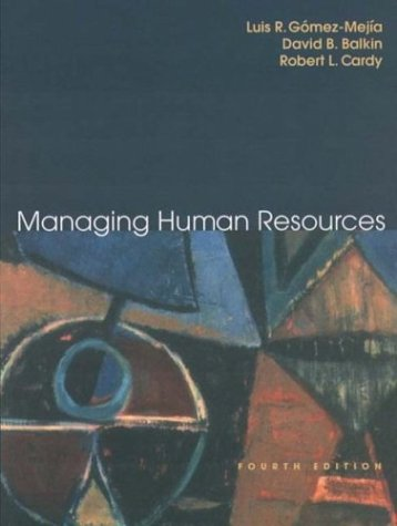 Managing Human Resources, Fourth Edition