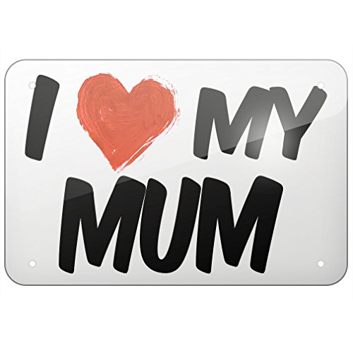 """Metal Sign I Love my Mum, Small 8x12"""" - Neonblond"""