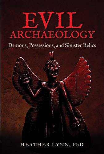 Evil Archaeology: Demons, Possessions, and Sinister -