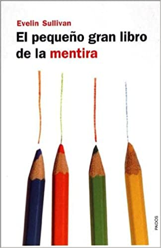 El pequeno gran libro de la mentira / the Little Big Book of Lies (Spanish Edition): Not Available: 9788449313516: Amazon.com: Books