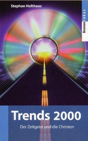 Trends 2000. Der Zeitgeist der Christen