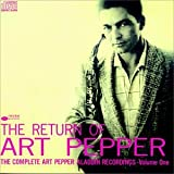 The Return of Art Pepper: The Complete Art Pepper Aladdin Recordings: Volume 1