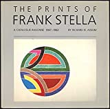 img - for The Prints of Frank Stella: A Catalogue Raisonne, 1967-1982 (anexhibition catalogue) book / textbook / text book