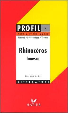 Profil D Une Oeuvre Ionesco Rhinoceros Amazon Es Ionesco Eugene Frois Etienne Libros En Idiomas Extranjeros