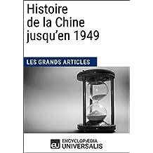 Histoire de la Chine jusqu'en 1949 (French Edition)