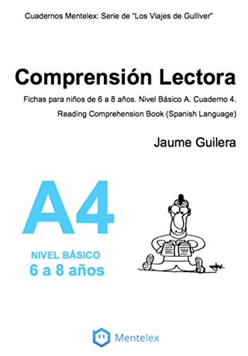 Cuadernos de comprensin lectora para nios de 6 a 8 aos. Nivel Bsico A. Cuaderno 4.: Cuadernos Lectorix: Serie de