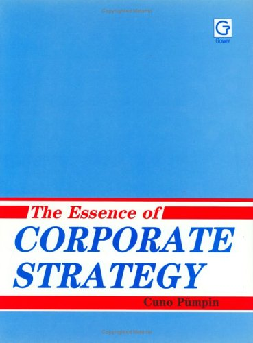 The Essence of Corporate Strategy