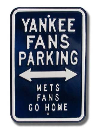 - Authentic Street Signs Steel Parking Sign: Yankee Fans Parking: Mets GO Home