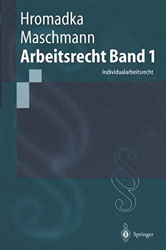 Arbeitsrecht: Individualarbeitsrecht (Springer-Lehrbuch)