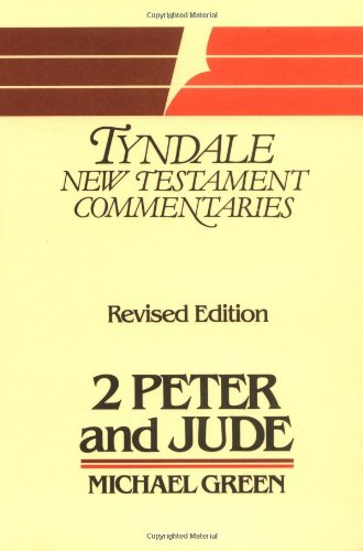 The Second Epistle of Peter and the Epistle of Jude: An Introduction and Commentary (Tyndale New Testament Commentaries)