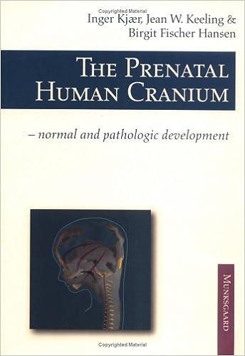 The Prenatal Human Cranium por I. Kjaer epub