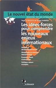 Le nouvel état du monde. Les idées-forces pour comprendre les bouveaux enjeux internationaux par Serge Cordellier