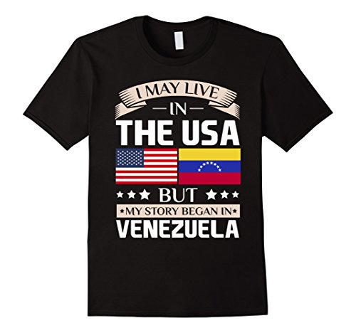 Mens May Live in USA Story Began in Venezuela Flag T-Shirt Small Black