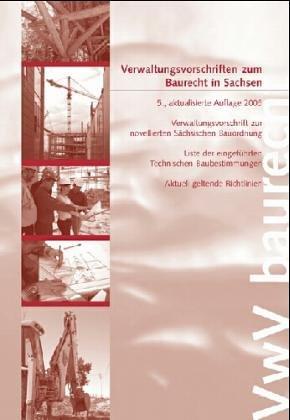 Verwaltungsvorschriften zum Baurecht in Sachsen: Verwaltungsvorschrift zur Sächsischen Bauordnung - Liste der eingeführten Technischen Baubestimmungen - Aktuell geltende Richtlinien