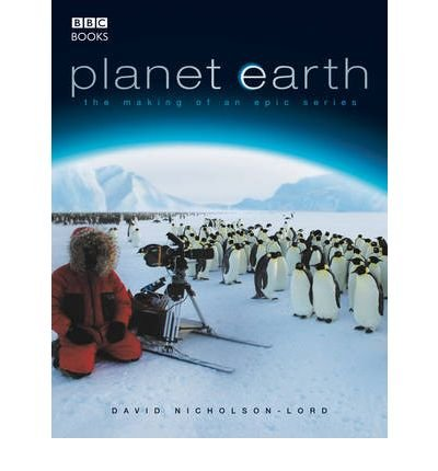 Download [(Planet Earth: The Making of an Epic Series )] [Author: David Nicholson-Lord] [May-2007] ebook