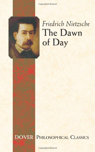 The Dawn of Day (Dover Philosophical Classics)
