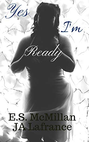 Yes I'm Ready (Love and Lyrics Series Book 1) by [McMillan, E.S., Lafrance, JA]
