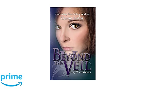 BEYOND THE VEIL QUINN LOFTIS PDF DOWNLOAD