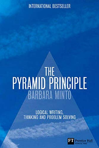 The Pyramid Principle  Logic In Writing And Thinking  Logical Writing Thinking And Problem Solving  Financial Times Series
